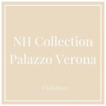 NH Collection Palazzo Verona, Verona, on Charming Family Escapes