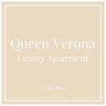 Queen Verona Luxury Apartment, Verona, on Charming Family Escapes