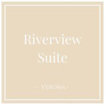 Riverview Suite, Verona, on Charming Family Escapes
