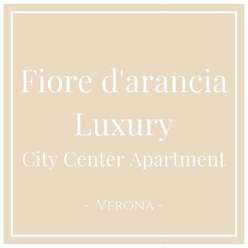 Fiore d'arancia Luxury City Center Apartment, Verona, auf Charming Family Escapes