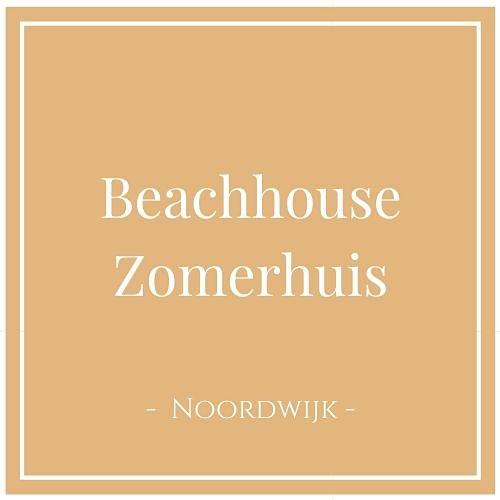 Beachhouse Zomerhuis, Noordwijk, Niederlande