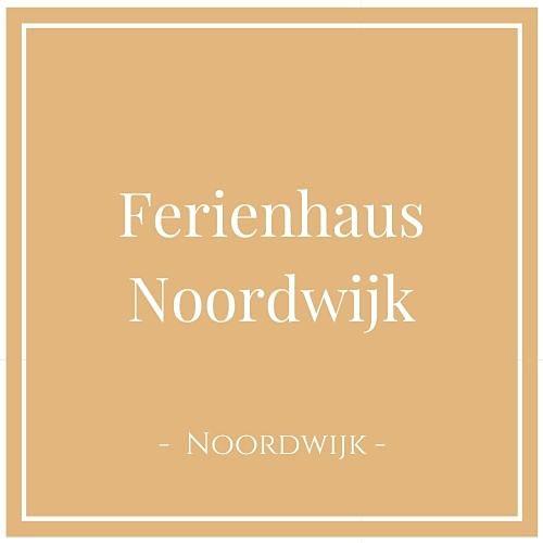 Ferienhaus Noordwijk, Noordwijk, Niederlande
