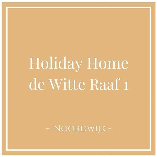 Holiday Home de Witte Raaf 1, Noordwijk, Niederlande