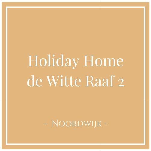 Holiday Home de Witte Raaf 2, Noordwijk, Niederlande