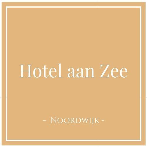 Hotel aan Zee, Noordwijk aan Zee, Niederlande