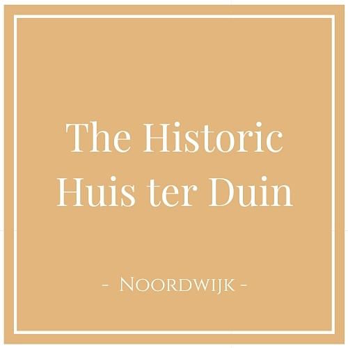 The Historic Huis ter Duin, Noordwijk, Niederlande