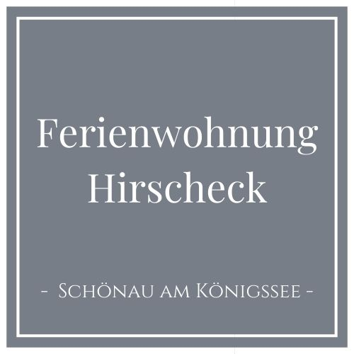 Ferienwohnung Hirscheck, Schönau am Königssee