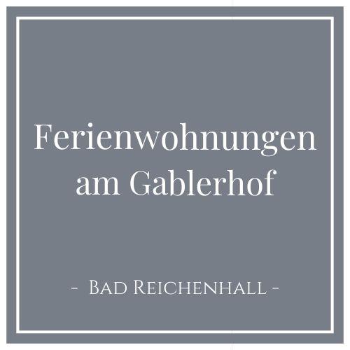 Ferienwohnungen am Gablerhof, Bad Reichenhall