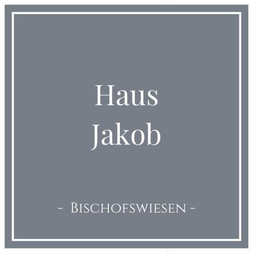 Haus Jakob, Bischofswiesen