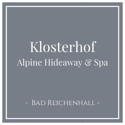 Klosterhof, Alpine Hiedaway & Spa, Bad Reichenhall