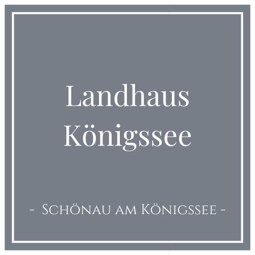 Landhaus Königssee, Schönau am Königssee