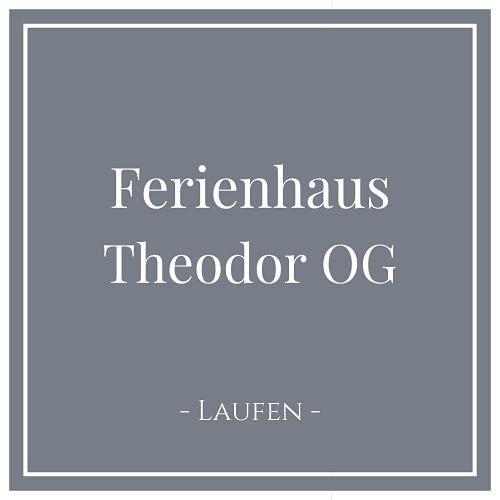 Ferienhaus Theodor OG, Laufen